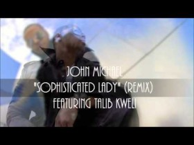 John Michael Feat. Talib Kweli -Sophisticated Lady Remix